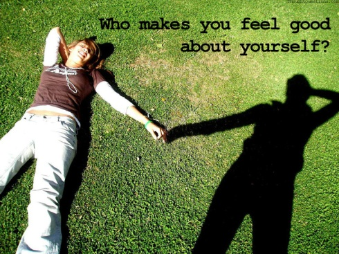 Thought Question - Who makes you feel good about yourself.